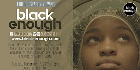 Black Enough End of Season Screening in Chicago! tickets