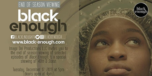 Black Enough End of Season Screening in Chicago!