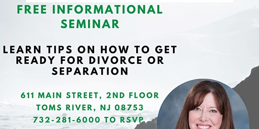Free Informational Seminar:  Getting ready for a divorce or separation