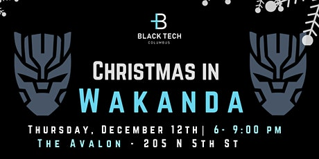 Annual #BlackTech614 Christmas in Wakanda Holiday Party! tickets