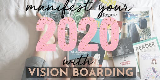 Manifest your 2020 with Vision Boarding