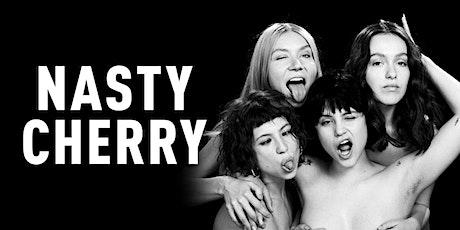 Nasty Cherry tickets
