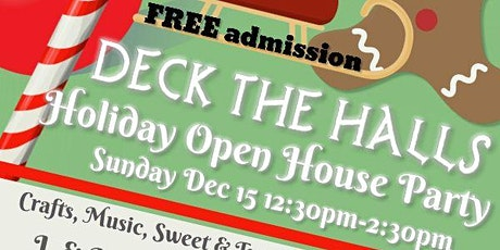 Deck the Halls Holiday Open House Party with guests Santa & the Snow Queen tickets