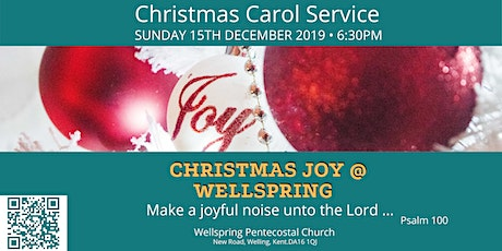 Christmas Joy-Christmas Carol Service at Wellspring Pentecostal Church tickets