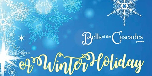 Bells of the Cascades Concert: A Winter Holiday