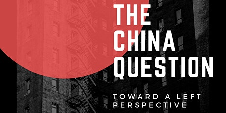 The China Question: Toward a Left Perspective tickets
