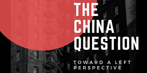 The China Question: Toward a Left Perspective