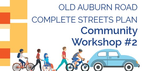 Old Auburn Road Complete Streets Plan Community Workshop #2 tickets
