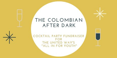 THE COLOMBIAN AFTER DARK- Cocktail Party Fundraiser for The United Way tickets
