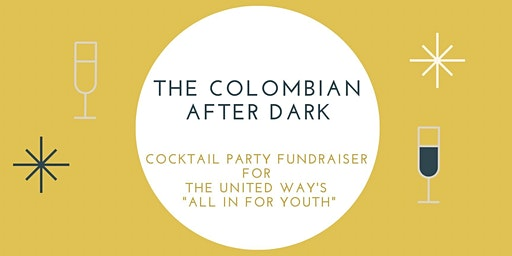 THE COLOMBIAN AFTER DARK- Cocktail Party Fundraiser for The United Way
