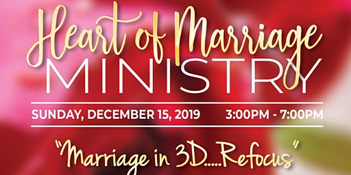 HEART OF MARRIAGE: Marriage in 3D...Refocus