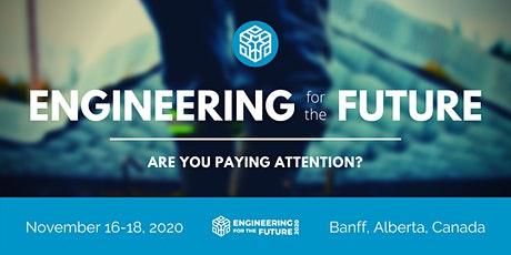 Engineering for the Future — Are you paying attention? tickets