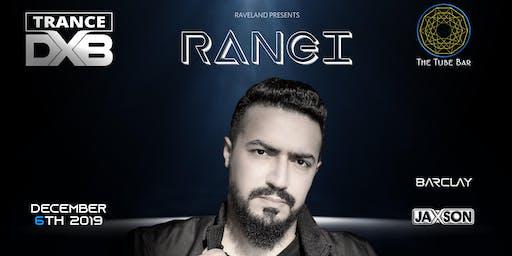 Trance DXB Presents: The Birth of Rangi