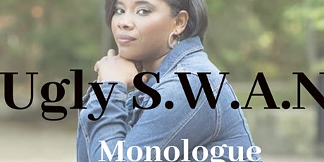 Ugly S.W.A.N Monologue tickets