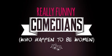 Really Funny Comedians (Who Happen To Be Women) tickets
