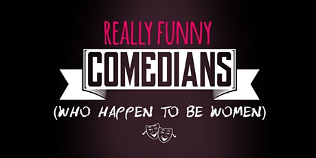 Valentine's Night: Really Funny Comedians (Who Happen To Be Women) tickets