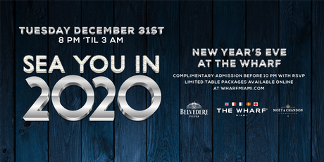 SEA YOU IN 2020! New Year's Eve at The Wharf Miami tickets
