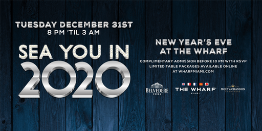 SEA YOU IN 2020! New Year's Eve at The Wharf Miami