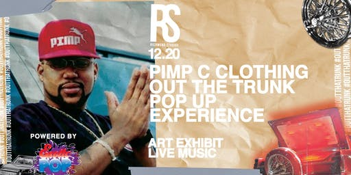 "Pimp C clothing  presents ""Out Tha Trunk""  Pop-Up Experince"