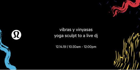 Vibras y Vinyasas | Yoga Sculpt with Live DJ tickets