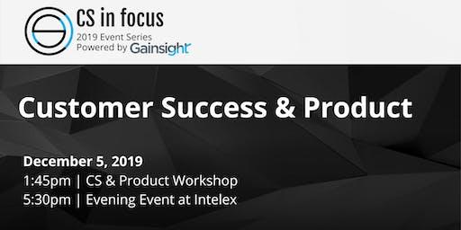 CS in Focus 2019 Event Series: Customer Success & Product