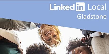 LinkedIn Local Gladstone tickets