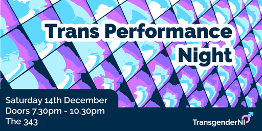 Trans Performance Night @ The 343