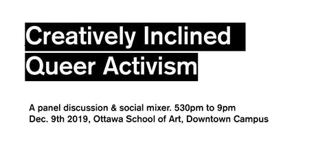 Creatively Inclined Queer Activism- Panel & Mixer tickets