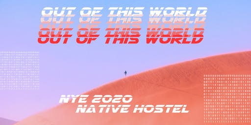 Out of this World: New Years Eve at Native Hostel
