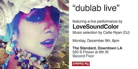 Dublab Live -  LoveSoundColor + Callie Ryan tickets