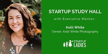 Startup Study Hall with Kelli White tickets