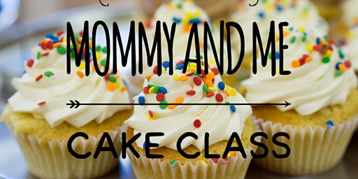 Mommy and Me Cake Class
