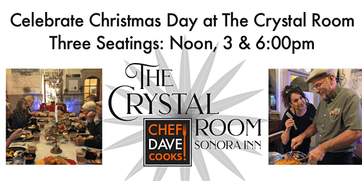 Christmas Day Dinner at The Crystal Room, Sonora Inn by Chef Dave Cooks!