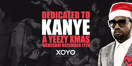 Dedicated To Kanye - All Yeezy Christmas Party tickets