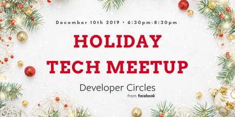 Facebook Developer Circles Holiday Tech Party! tickets
