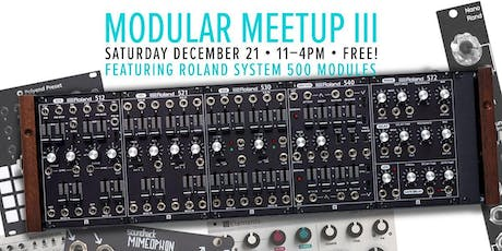 Modular Meet Up 3: Roland System500, FossilizeMe, Cntrlr tickets