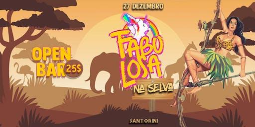 Fabulosa ✦ OPEN BAR NA SELVA ✦ @Santorini Box