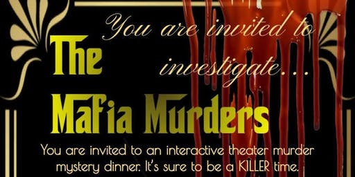 The Mafia Murders: An interactive theater murder mystery