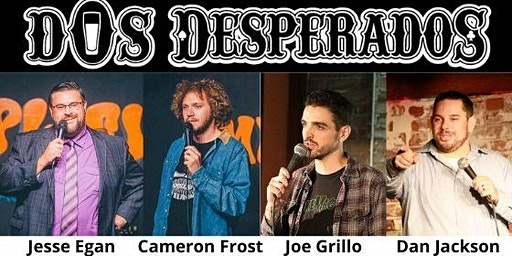 Comedy Night at Dos Desperados!