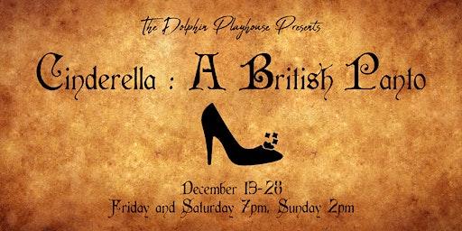 Cinderella : A British Panto Dec 22nd