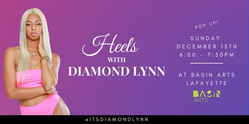 Heels with Diamond Lynn - Basin Arts