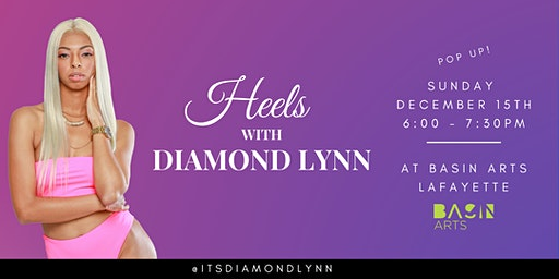 Heels with Diamond Lynn - Basin Arts