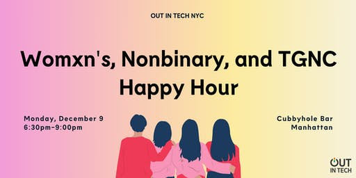 Out in Tech NY   Womxn's, Nonbinary, & TGNC Social at Cubbyhole