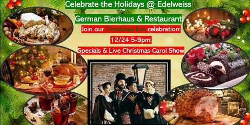 Christmas Eve with Christmas Carols at Edelweiss German Restaurant