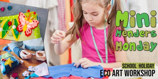 Mini Menders Monday : School Holiday Eco-Art Workshop (PM)