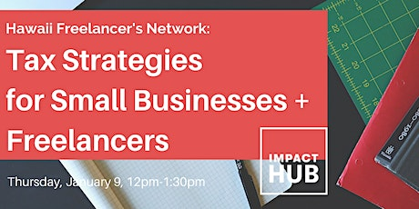 Tax Strategies for Small Business & Freelancers: Hawaii Freelancer Network tickets
