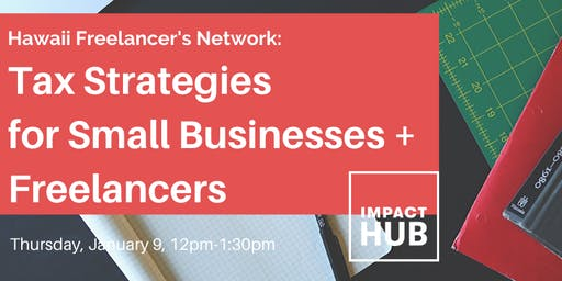 Tax Strategies for Small Business & Freelancers: Hawaii Freelancer Network