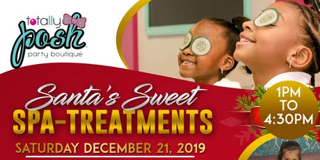 Totally Posh Santa's Sweet Spa Day tickets