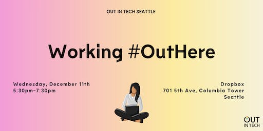 Out in Tech Seattle | Working #OutHere