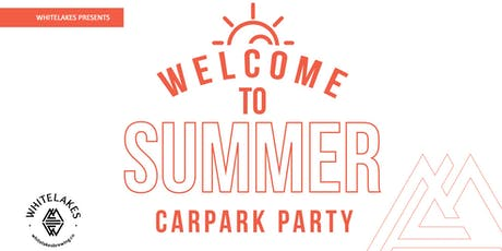 Whitelakes Brewing Welcome To Summer Car Park Party tickets